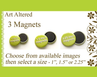 """Your Choice 3 MAGNETS choose from available images in 1"""", 1.5"""" or 2.25"""" size party favors stocking stuffers shower office gifts flair fridge"""