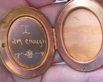 I   am  enough...    rustic engraved Quote locket on vintage copper and brass locket comes with brass chain