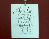 Hand Lettered Quote, Typography Print, Be in love with your life,  print