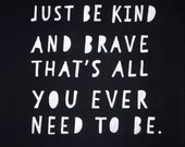 Hand painted sign - be kind and brave