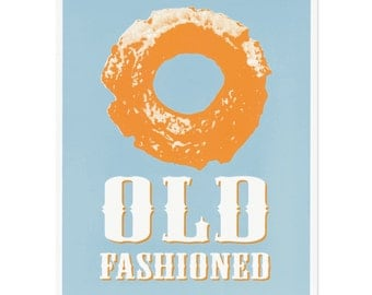 Old Fashioned Donut Screenprint -- Priority Shipping