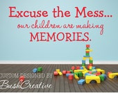 Playroom Wall Decal Excuse the Mess Children are Making Memories - Play Room Wall Decal - Play Room Decals - Play Room Wall Art