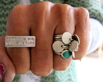 Hand stamped rectangle sterling silver ring , I've got you under my skin, size 7