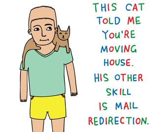 Congratulations Card - This Cat Told Me You're Moving House. His Other Skill Is Mail Redirection.