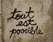All is possible, Paris Photography,Graffiti, Paris Street Art, neutral home decor, inspirational, brown, French Urban Art