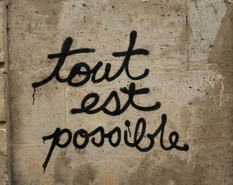 All is possible, Paris Photography,Graffiti, Paris Street Art, neutral home decor, inspirational, brown, French Urban Art