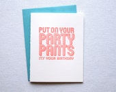 Put On Your Party Pants Birthday Card