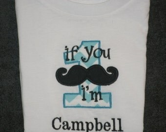 Birthday Mustache Shirt  If you Mustache I am 1 Monogrammed Personalized Birthday Shirt