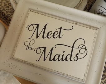 Meet the Maids, Wedding Signs, Meet the Bridesmaids 5x7 Signs, NO Frame