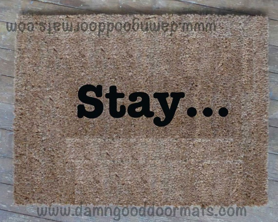For allie stay leave welcome unwelcome by damngooddoormats - Offensive doormats ...