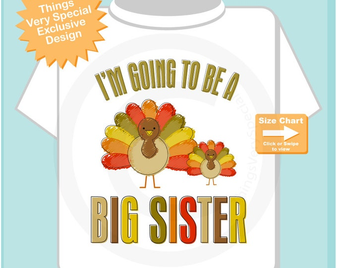 Personalized I'm going to be a Big Sister Turkey Shirt or Onesie Pregnancy Announcement (09262011a)