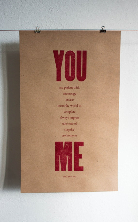 YOU are patient with, encourage, amaze, take care of, surprise, are home to ME - Letterpress Print
