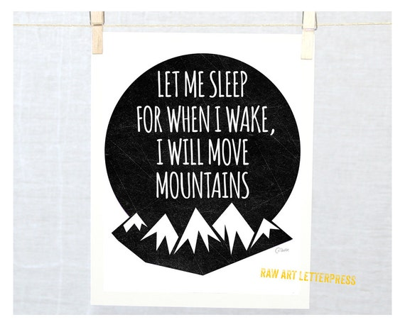 Let Me Sleep, Let Her Sleep, Let Him Sleep, Mountain Quote, Wall Art, Modern Nursery, Funny Print, Dorm Decor, Bedroom,  Teenage room decor