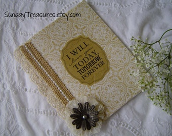 I Will Love You Today Tomorrow Forever / Book JOURNAL / Love Romance / Wedding Wishes BOOKLET NOTEBooK Stationery / Shabby / Ivory (refpbb)