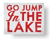 Go Jump in the Lake *NEW* rustic wooden sign 15 x 18