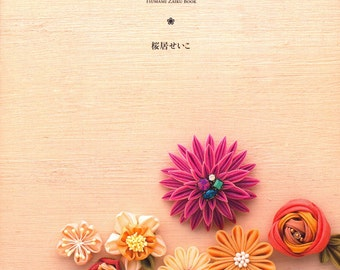 Master Sakurai Seiko Collection 01 - Tsumami Zaiku Book - Japanese fabric flower craft book