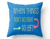 GO LEFT decorative throw pillow, novelty cushion, accent pillow, whimsical, typography pillow cover, cushion cover, sayings, expressions