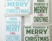 Christmas Signs, Have Yourself a Merry Little Christmas Painted Wall Art - Small size