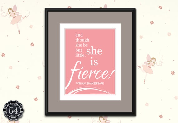 WILLIAM SHAKESPEARE QUOTE And Though She Be But Little She Is