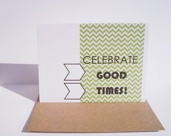 Geometric Greeting Card - Birthday Card, Anniversary Card, Celebrate Good Times, Chevron Geometric Modern Card, Green Orange Dark Mint Wheat