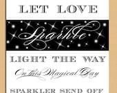 Printable Wedding Sign -  Let Love Sparkle Sign , Sparkler Send Off Sign, - Add Your Own Custom Text - Instant Download