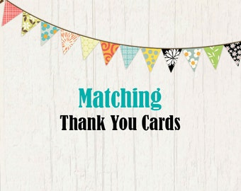 Matching Thank you cards for any of my invitations.