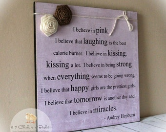 I Believe In Pink Sign, Handcrafted Sign with Burlap, Audrey Hepburn Quote Sign