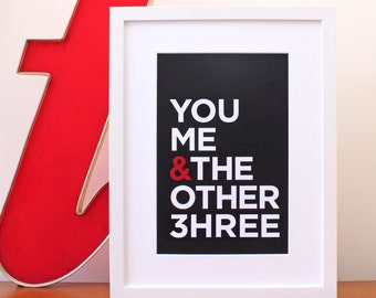 Family print. Typographic quote print 'You Me & The Other 3hree' to perfectly describe your family of five! Art print for your home