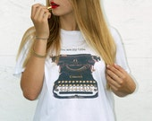 "Typewriter Art T-shirt  ""You are my type."""