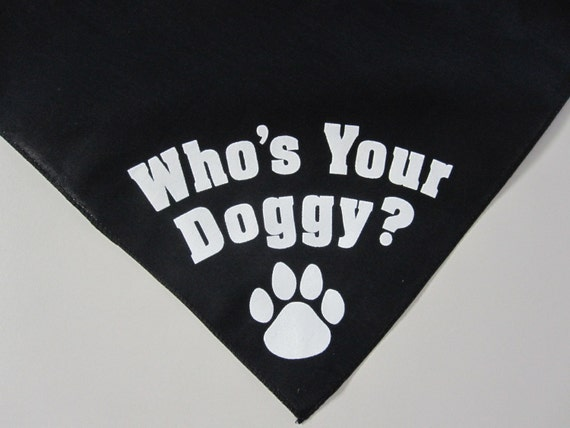 Who's your doggy !!! and more. select saying you like.