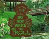 Do Not Wake the Troll Metal Garden Art or Yard Sign