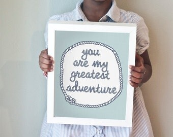 You Are My Greatest Adventure print in navy and light blue
