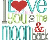 I Love You to the Moon and Back embroidery design, INSTANT DOWNLOAD now available