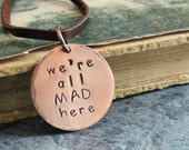 We're All Mad Here Necklace, Alice in Wonderland Quote, Simple Copper Pendant Necklace, Quote Jewelry