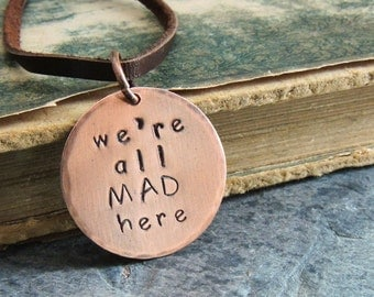 We're All Mad Here Necklace, Cat Quote, Simple Copper Pendant Necklace, Quote Jewelry