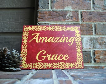 "Amazing Grace Hand Painted in Red and Yellow on 9""x12"" Canvas Panel"