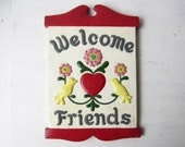 Vintage Welcome Friends Chalkware Wall Hanging / Plaque / Folk Welcome Sign