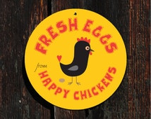 "Fresh Eggs From Happy Chickens Coop Sign 9"" ROUND (yellow) SKU: SR9002"