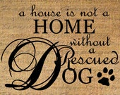 HOME wo RESCUED DOG Puppy Text Word Calligraphy Digital Image Download Sheet Transfer To illows Totes Tea Towels Burlap No. 5059
