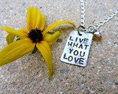 Live What You Love Necklace