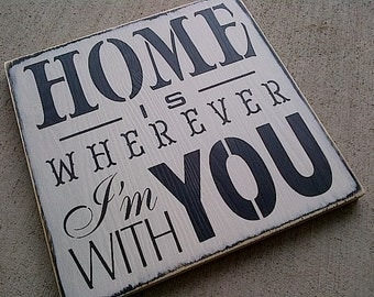 Home is Wherever I'm with You wooden sign by Dressing Room No. 5