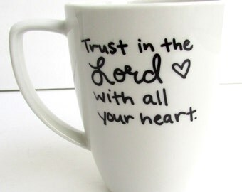 The Trusting -  Trust in the Lord with all your heart Coffee Mug