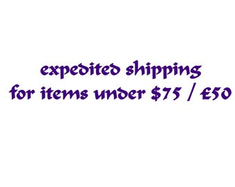 expedited shipping for item value under 75 US dollars / 50 UK pounds