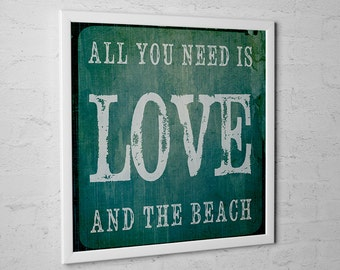 "Rustic Beach Decor Square Art Print ""All You Need Is Love And The Beach"" Wall Hanging Giclee Or Photo Paper"
