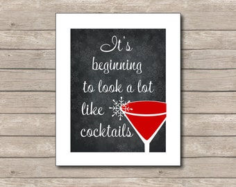 Christmas Printable It's Beginning to Look a lot Like Cocktails Printable, Chalkboard Art Print, Christmas Art with Quote
