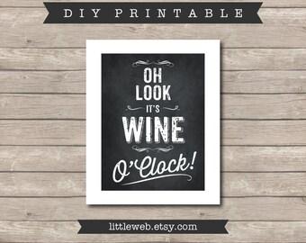 Wine Oh Look It's Wine O'Clock Printable, Chalkboard Art Print, Kitchen Wine Art Instant Download