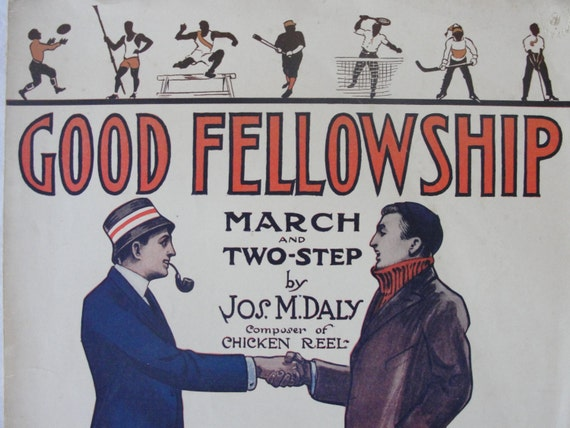 Antique Sheet music 1912 original Good Fellowship