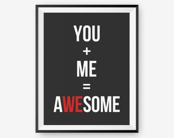 Valentines Day Gift, Personalized Typographic Poster, Inspirational quote, You + Me = Awesome