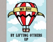 """PRINTABLE 8x10 poster """"We Rise By Lifting Others Up"""" - PDF Digital File"""