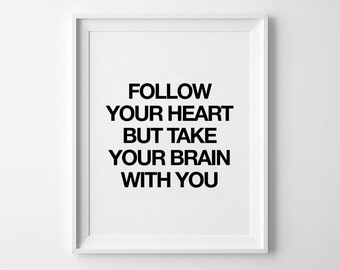 Follow Your Heart, Typography Print, Wall Art, Black and White, Scandinavian, Minimalist, Funny Quotes